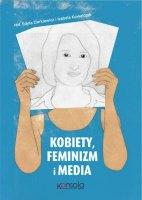 Kobiety, feminizm i media red. Edyta Zierkiewicz i Izabela Kowalczyk