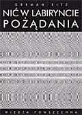 Nić w labiryncie pożądania. Gender i płeć w literaturze polskiej od romantyzmu do postmodernizmu German Ritz