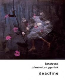 Deadline Zdanowicz-Cyganiak Katarzyna