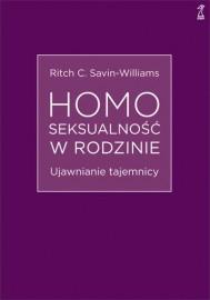 Homoseksualność w rodzinie. Ujawnianie tajemnicy Savin-Williams Ritch C.