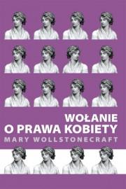 Wołanie o prawa kobiety Mary Wollstonecraft