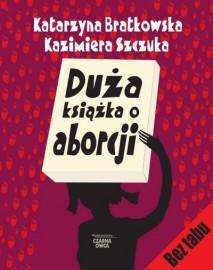 Duża książka o aborcji Katarzyna Bratkowska, Kazimiera Szczuka