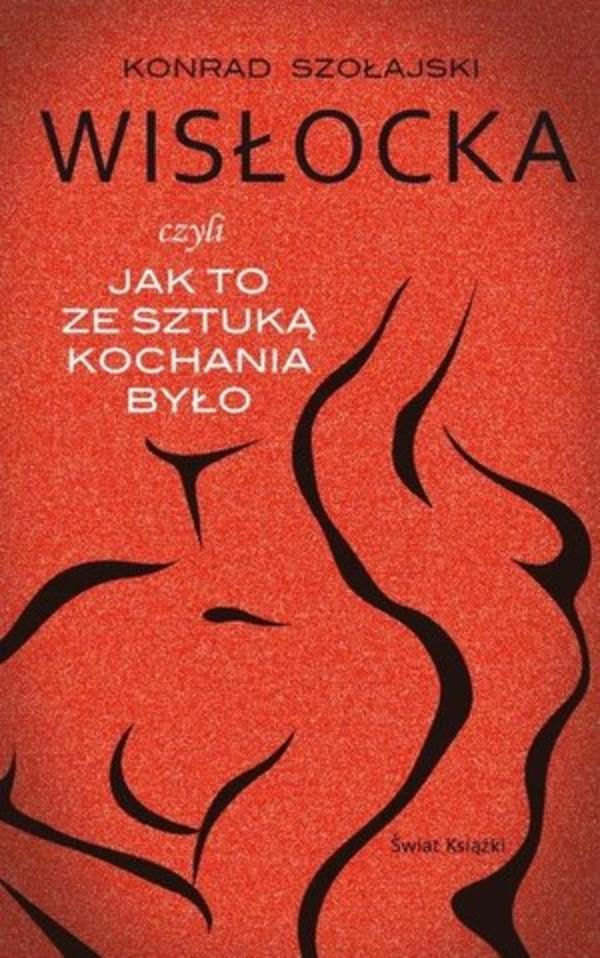 Wisłocka czyli jak to ze Sztuką kochania było Szołajski Konrad